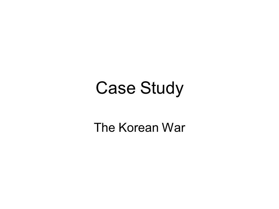 Case Study The Korean War