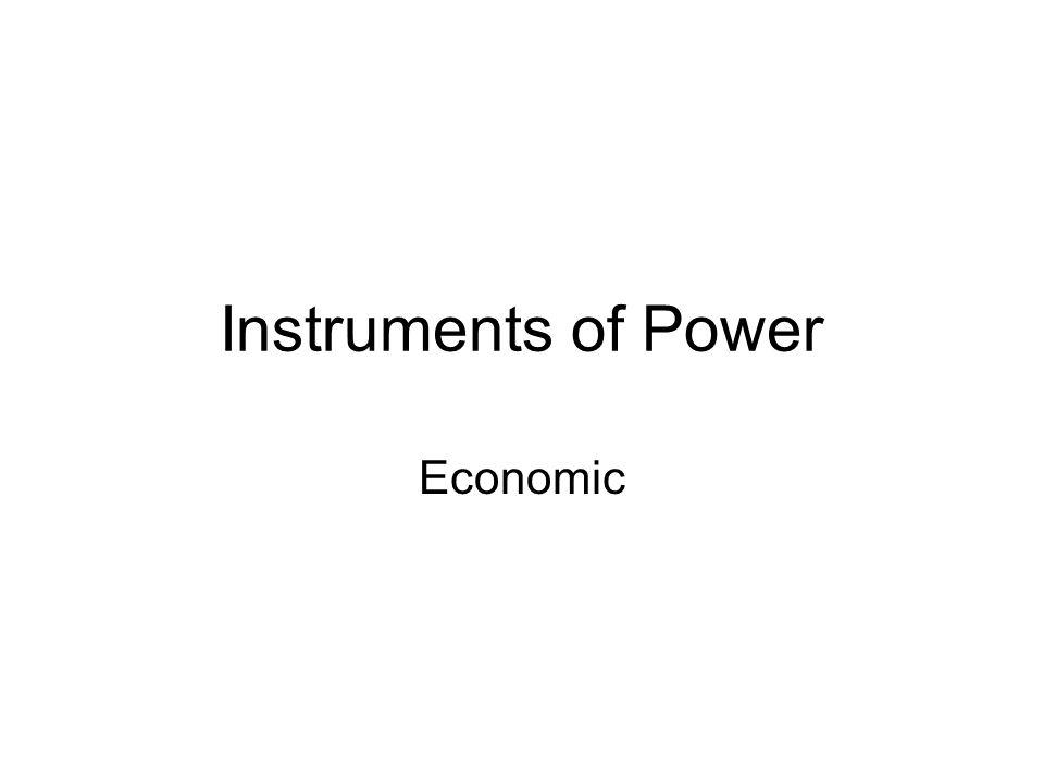 Instruments of Power Economic