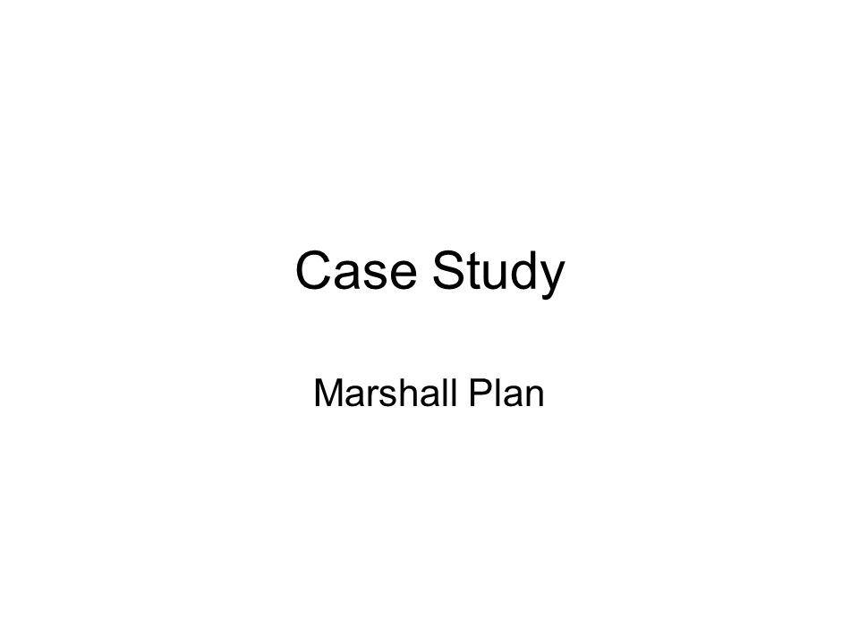 Case Study Marshall Plan