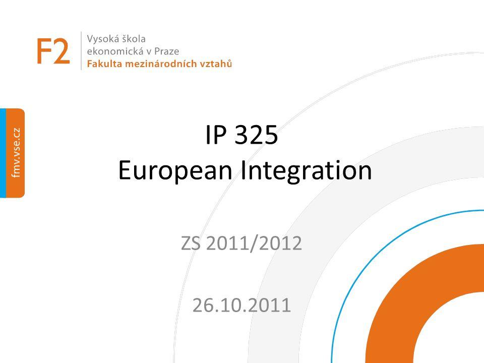 IP 325 European Integration ZS 2011/2012 26.10.2011