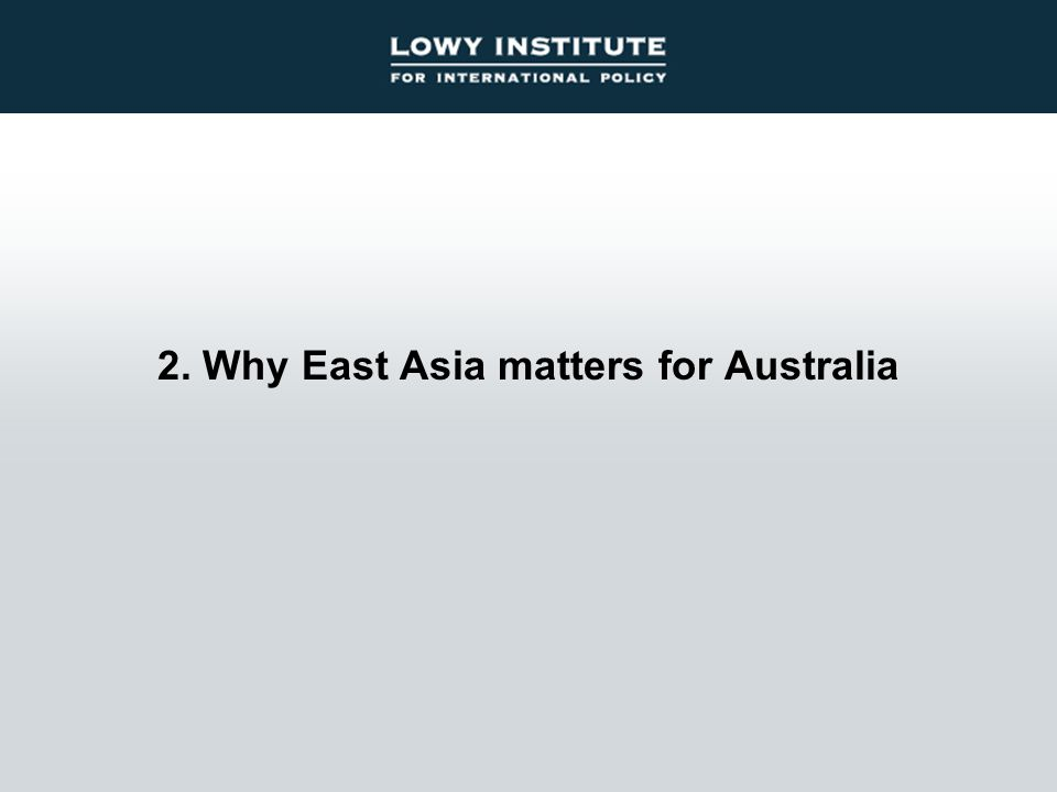 2. Why East Asia matters for Australia