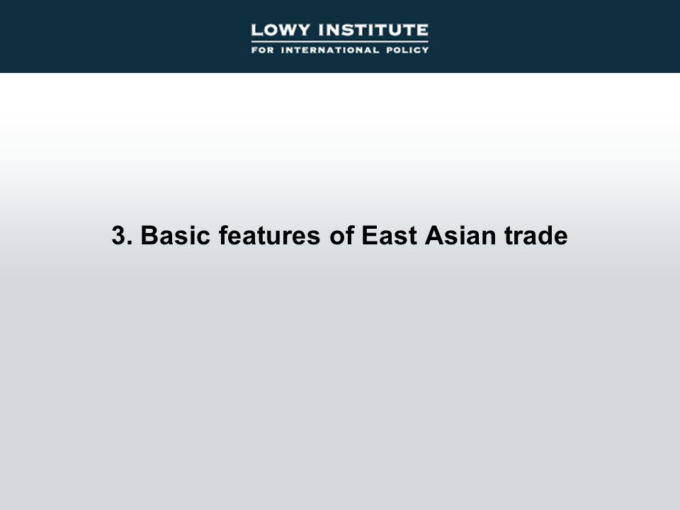 3. Basic features of East Asian trade