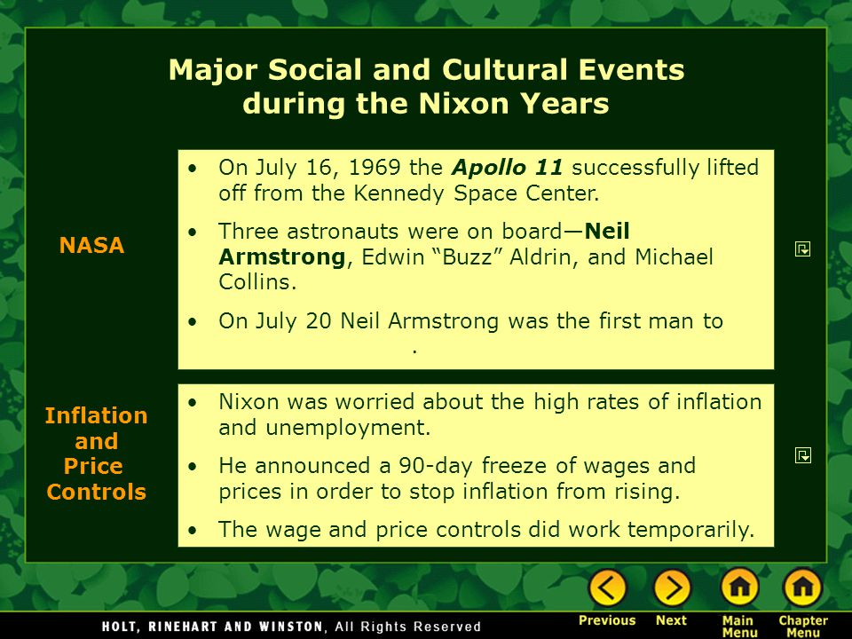 Major Social and Cultural Events during the Nixon Years On July 16, 1969 the Apollo 11 successfully lifted off from the Kennedy Space Center.