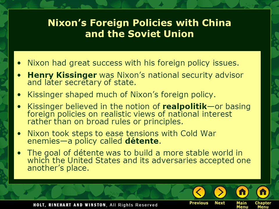 Nixon's Foreign Policies with China and the Soviet Union Nixon had great success with his foreign policy issues.