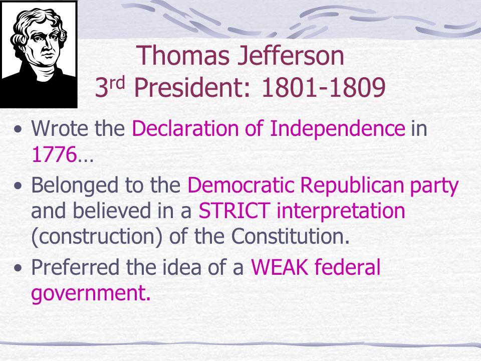 Thomas Jefferson 3 rd President: 1801-1809 cont.