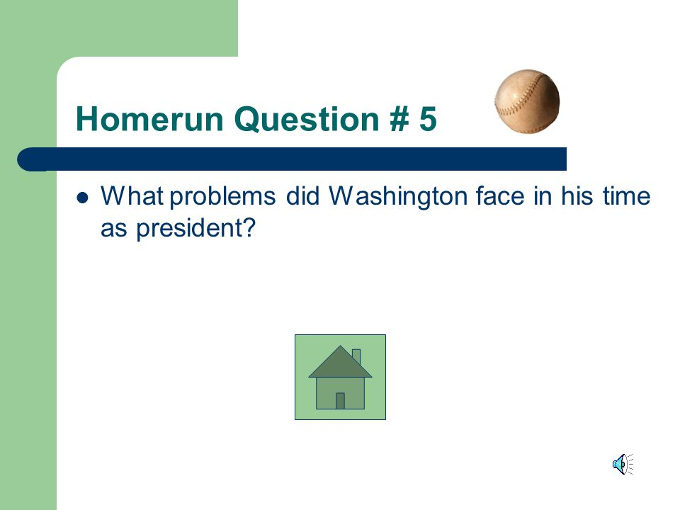 Homerun Question # 4 Describe what the Federalist party stood for.