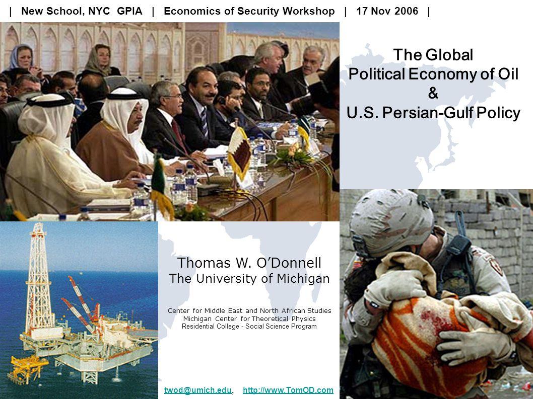 twod@umich.edu | TomOD.com 42 Energy/Oil Basic Facts: Supply Persian-Gulf states' importance U.S.