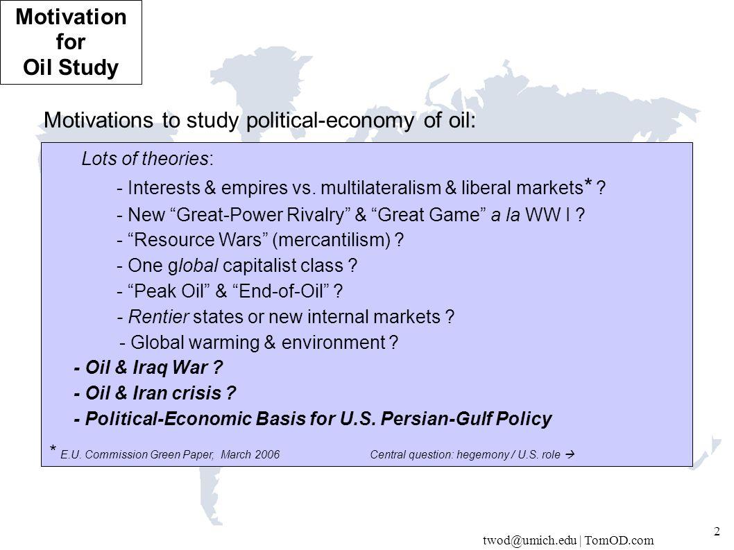 twod@umich.edu | TomOD.com 23 Five Phases of the Global Oil Order World Oil Market and Oil Price Chronologies: 1970 – 2005 IEA data 1937–1956 1957 – 19731974 – 19861986 – 2000 WWII 1947 1951 1967 Oil Shock IOil Shock IIOil Shock III 1979 1990 | Carter | Reagan | Bush | Clinton | Bush 2001 - 1997-98 First oil shock: -1973 Arab OPEC Embargo