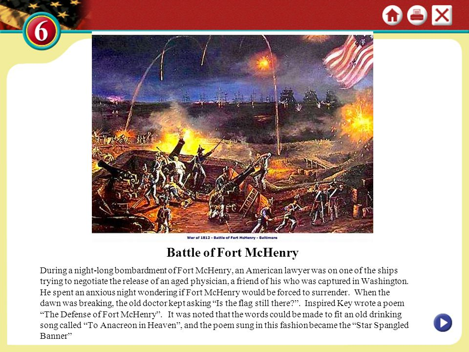 Battle of Fort McHenry During a night-long bombardment of Fort McHenry, an American lawyer was on one of the ships trying to negotiate the release of