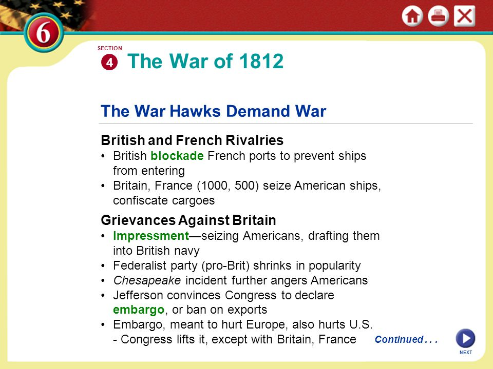 NEXT The War Hawks Demand War British and French Rivalries British blockade French ports to prevent ships from entering Britain, France (1000, 500) se