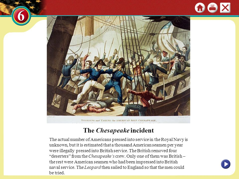 The Chesapeake incident The actual number of Americans pressed into service in the Royal Navy is unknown, but it is estimated that a thousand American