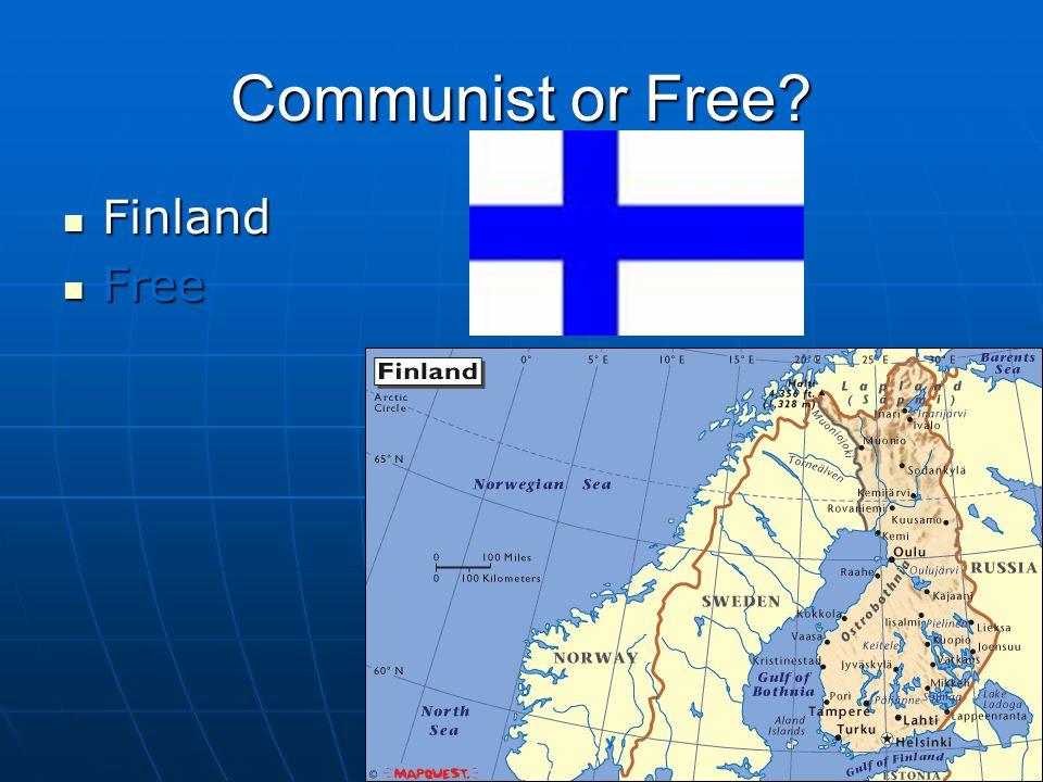 Communist or Free? Finland Finland Free Free