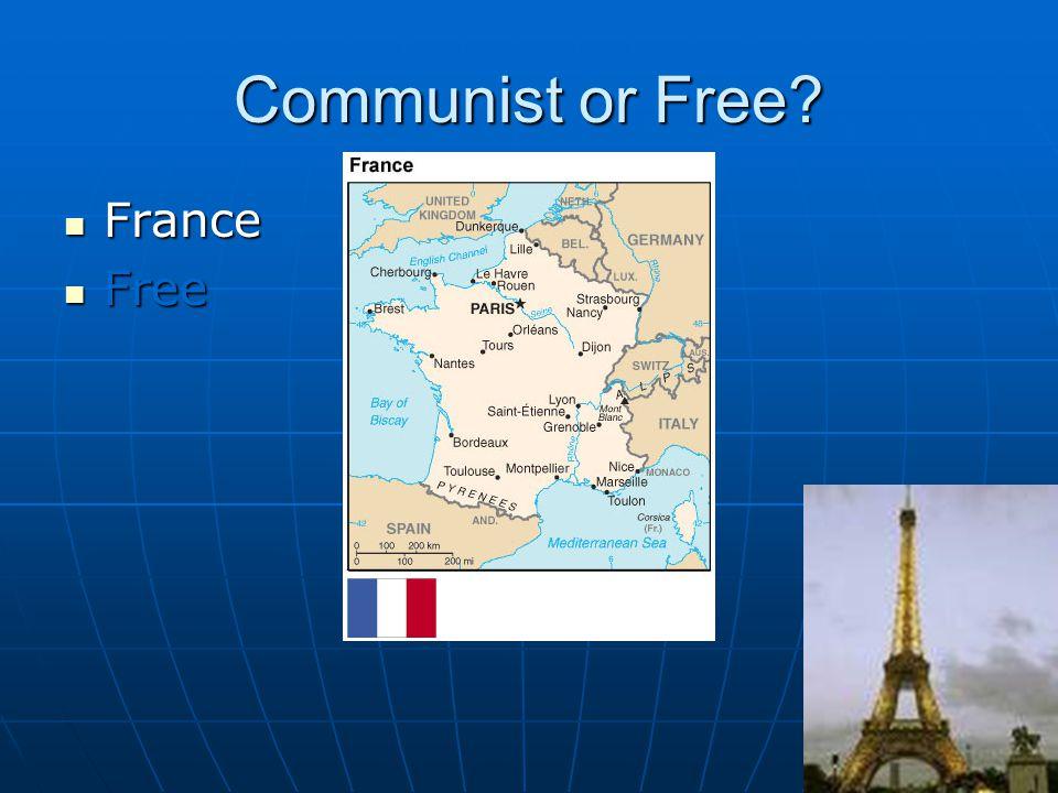 Communist or Free? France France Free Free