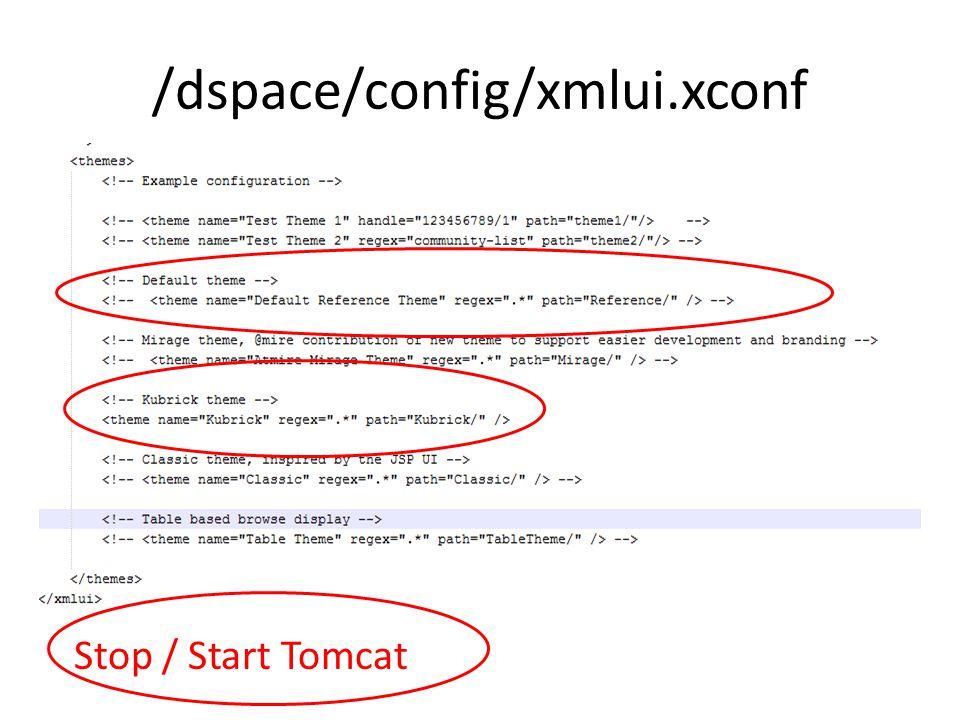 /dspace/config/xmlui.xconf Stop / Start Tomcat