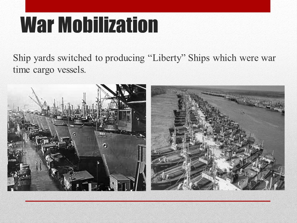 War Mobilization Ship yards switched to producing Liberty Ships which were war time cargo vessels.