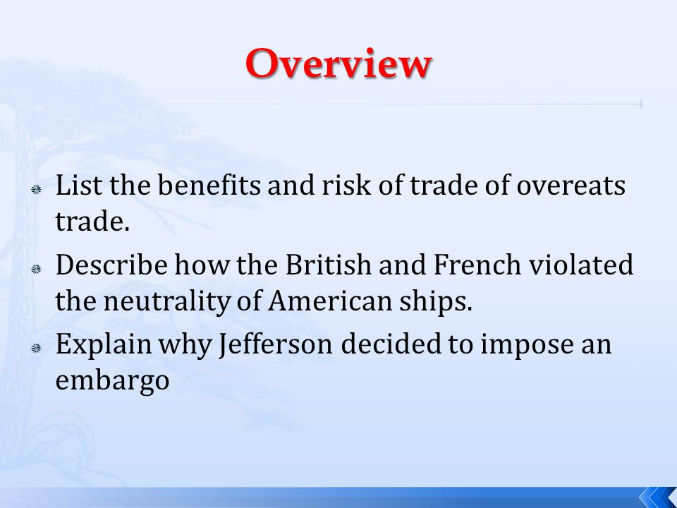  List the benefits and risk of trade of overeats trade.