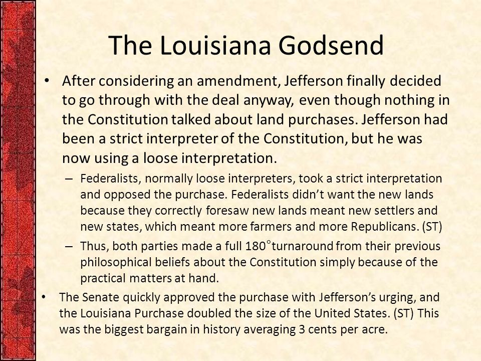 The Louisiana Godsend After considering an amendment, Jefferson finally decided to go through with the deal anyway, even though nothing in the Constit