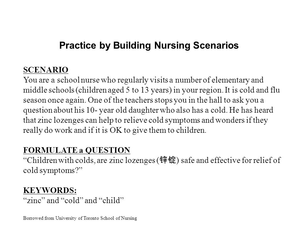 Practice by Building Nursing Scenarios SCENARIO You are a school nurse who regularly visits a number of elementary and middle schools (children aged 5 to 13 years) in your region.