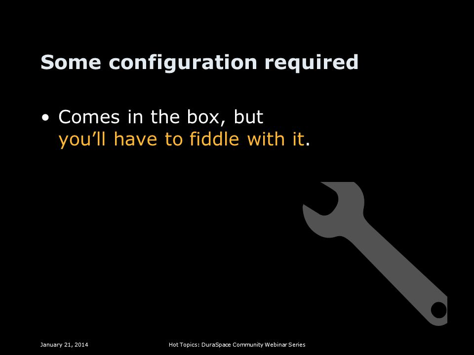 Some configuration required Comes in the box, but you'll have to fiddle with it.