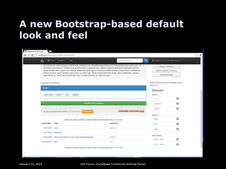 A new Bootstrap-based default look and feel January 21, 2014Hot Topics: DuraSpace Community Webinar Series