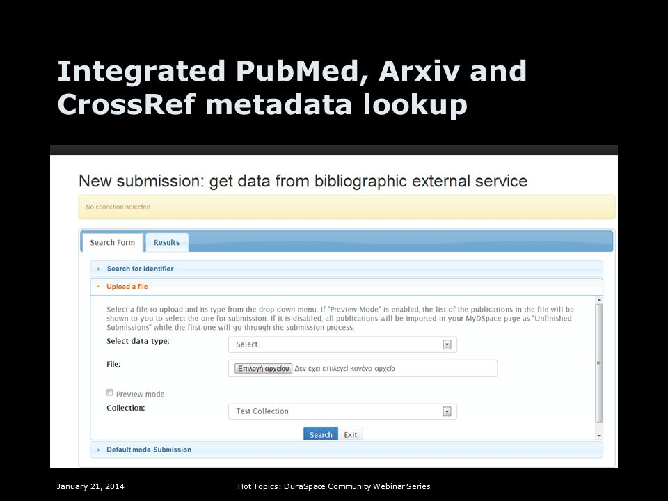 Integrated PubMed, Arxiv and CrossRef metadata lookup January 21, 2014Hot Topics: DuraSpace Community Webinar Series