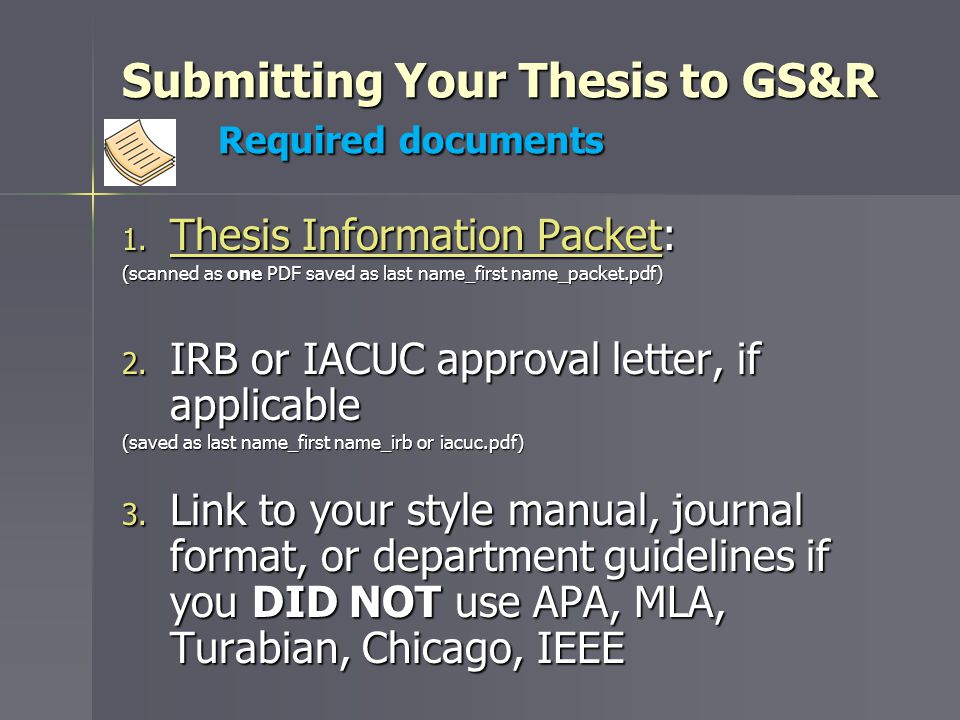 Submitting Your Thesis to GS&R Required documents 1.