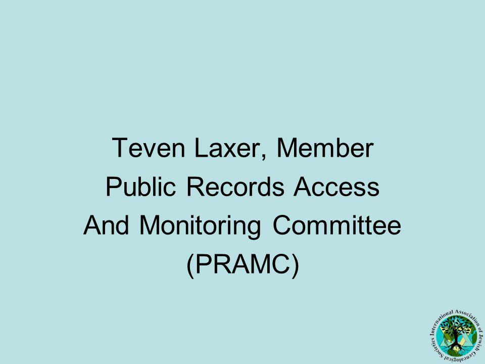 Teven Laxer, Member Public Records Access And Monitoring Committee (PRAMC)