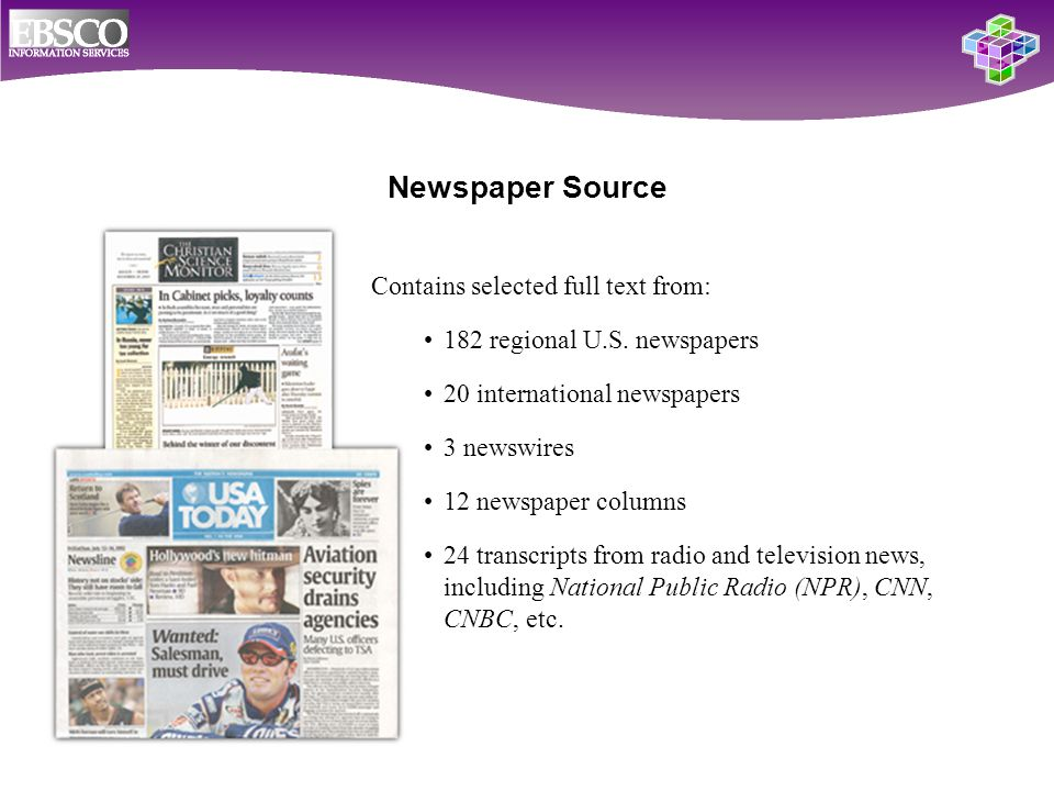 Newspaper Source Contains selected full text from: 182 regional U.S.