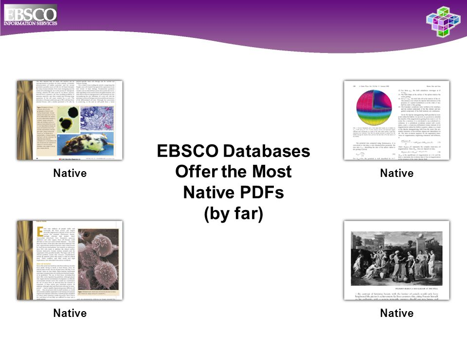 EBSCO Databases Offer the Most Native PDFs (by far) Native