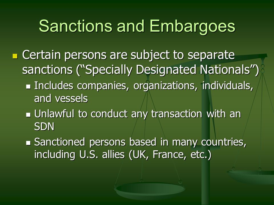 Sanctions and Embargoes All programs have different mixes of many elements All programs have different mixes of many elements Comprehensive embargoes: