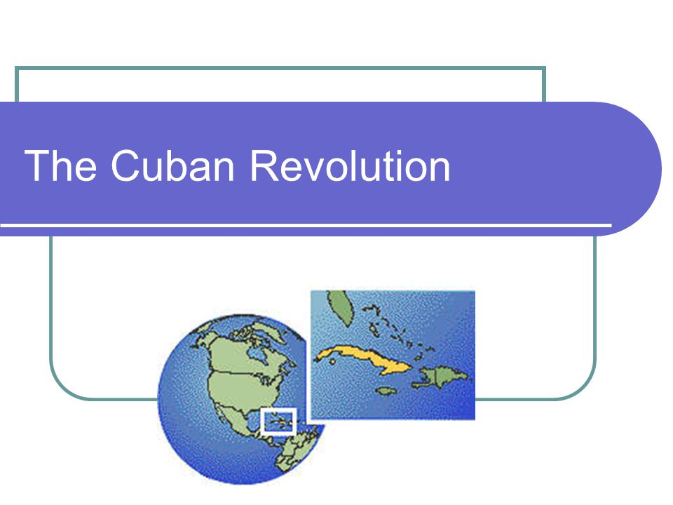 Background Info… Cuba gained its independence from Spain in 1898.