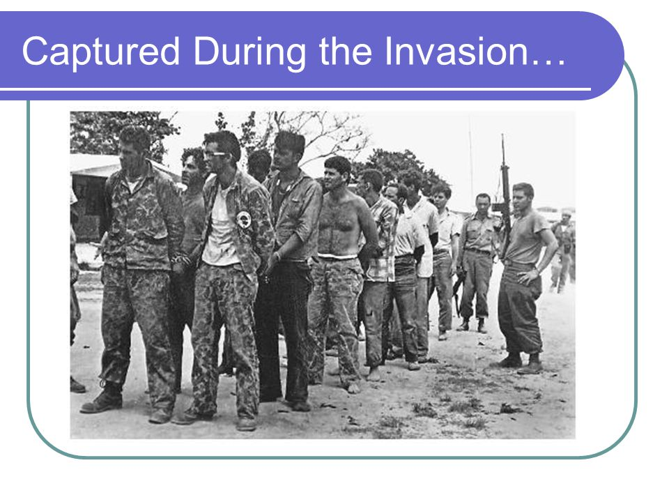 Captured During the Invasion…