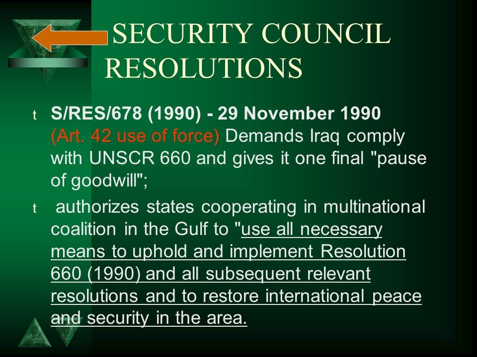 SECURITY COUNCIL RESOLUTIONS t S/RES/678 (1990) - 29 November 1990 (Art.