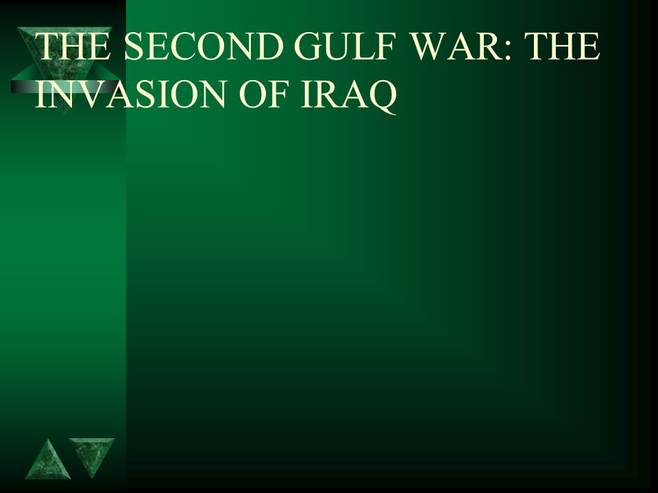 THE SECOND GULF WAR: THE INVASION OF IRAQ