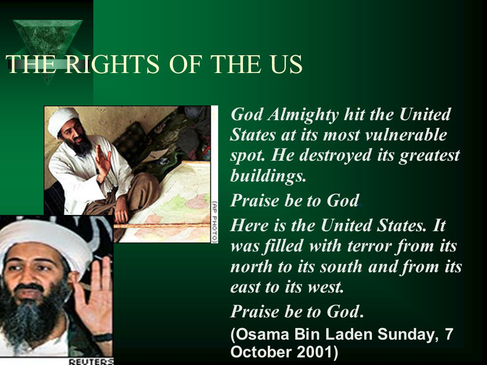 THE RIGHTS OF THE US t God Almighty hit the United States at its most vulnerable spot.