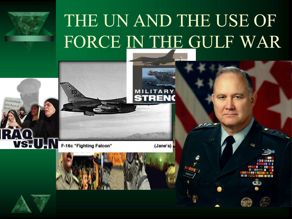 THE UN AND THE USE OF FORCE IN THE GULF WAR