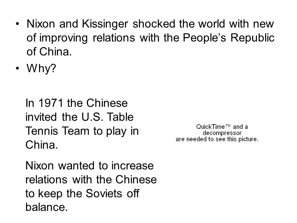 Nixon and Kissinger shocked the world with new of improving relations with the People's Republic of China.