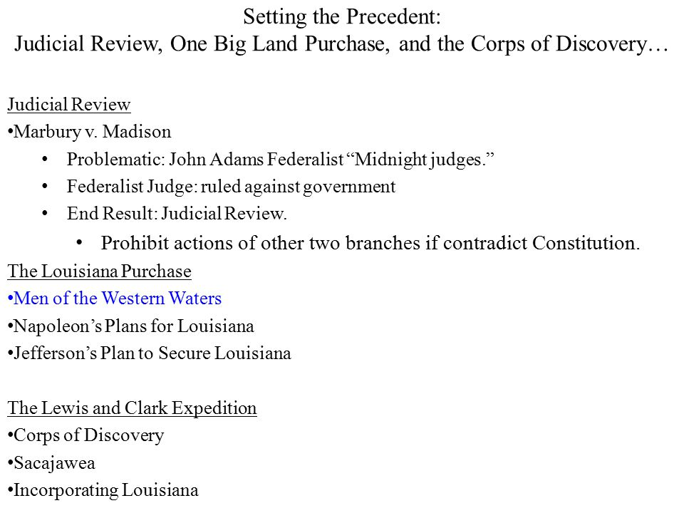 Setting the Precedent: Judicial Review, One Big Land Purchase, and the Corps of Discovery… Judicial Review Marbury v.