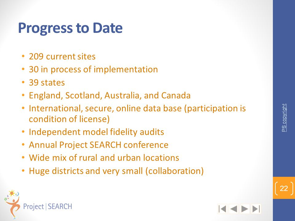 Progress to Date 209 current sites 30 in process of implementation 39 states England, Scotland, Australia, and Canada International, secure, online da