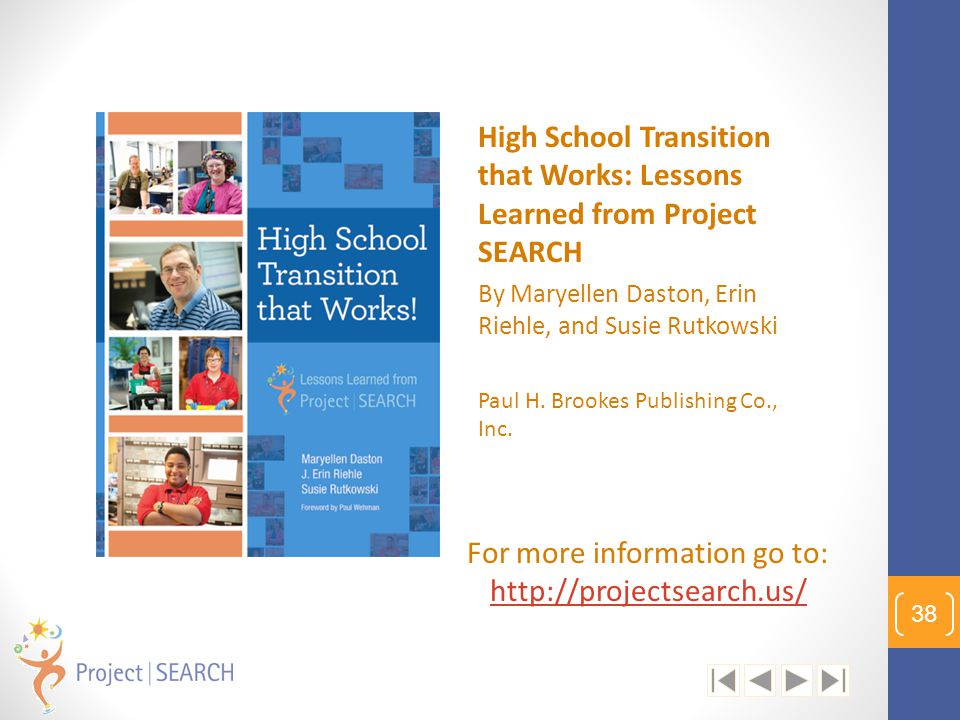 High School Transition that Works: Lessons Learned from Project SEARCH By Maryellen Daston, Erin Riehle, and Susie Rutkowski Paul H. Brookes Publishin
