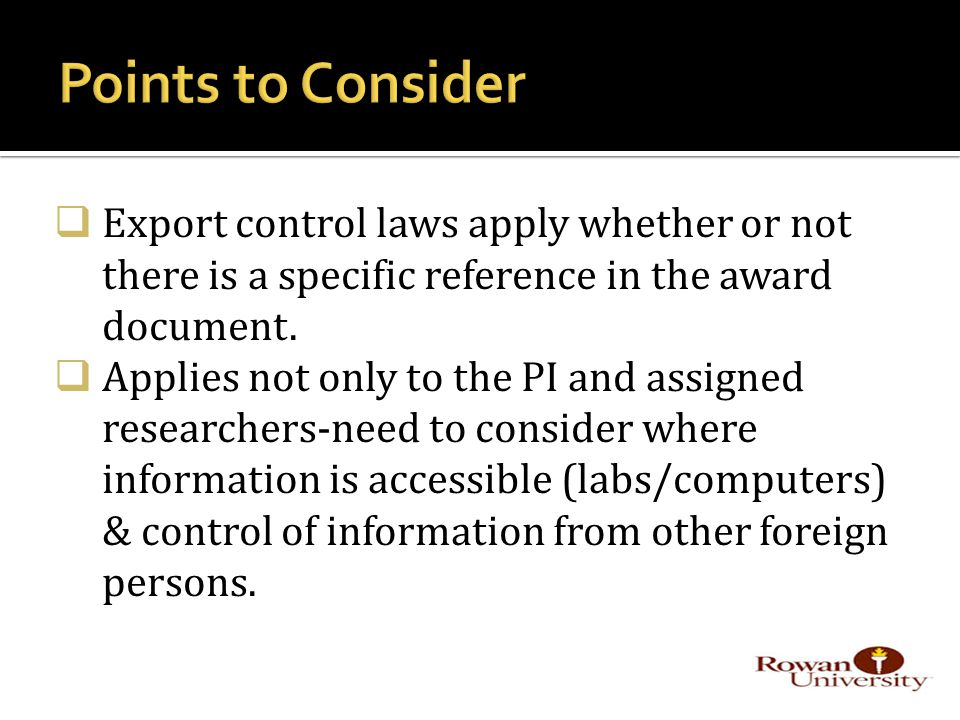  Export control laws apply whether or not there is a specific reference in the award document.