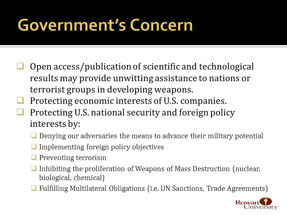  Open access/publication of scientific and technological results may provide unwitting assistance to nations or terrorist groups in developing weapons.