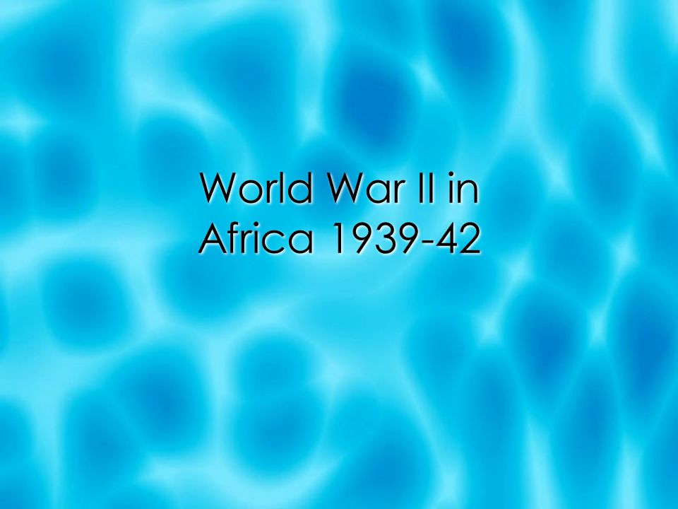 World War II in Africa 1939-42
