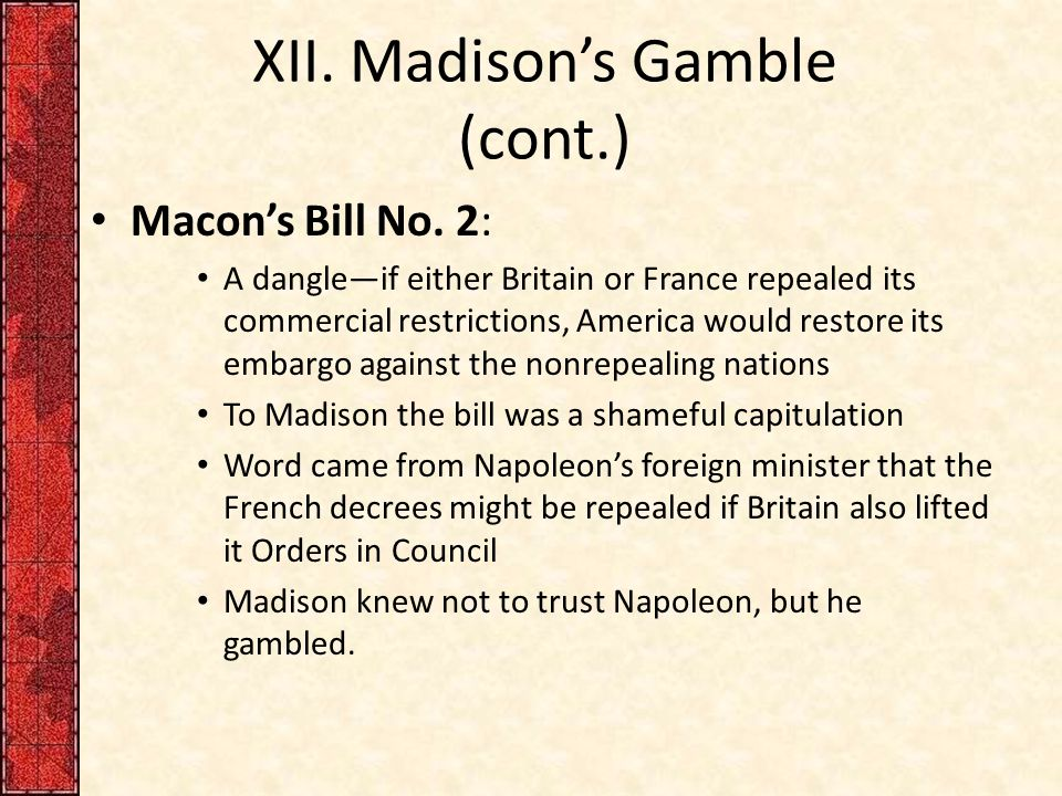 XII.Madison's Gamble (cont.) Macon's Bill No.
