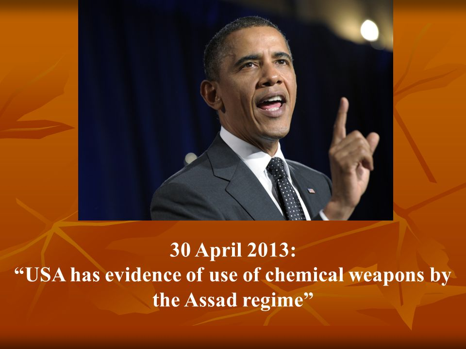 30 April 2013: USA has evidence of use of chemical weapons by the Assad regime