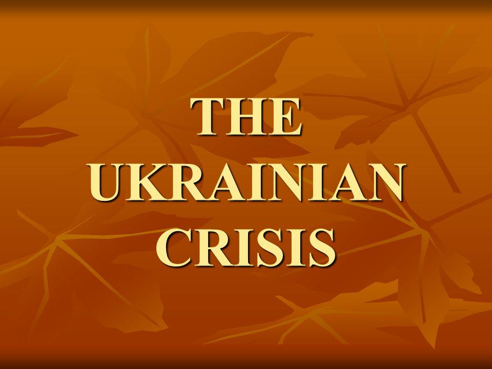 THE UKRAINIAN CRISIS