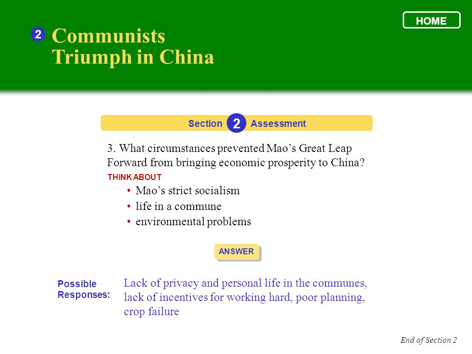 Communists Triumph in China 2 3. What circumstances prevented Mao's Great Leap Forward from bringing economic prosperity to China? THINK ABOUT Section