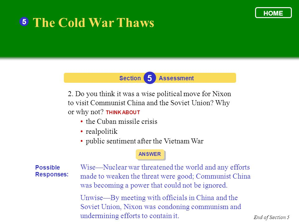 5 Section 5 Assessment ANSWER Wise—Nuclear war threatened the world and any efforts made to weaken the threat were good; Communist China was becoming