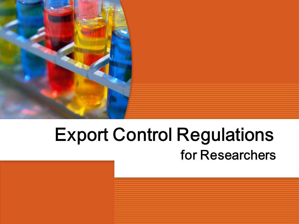 Export Control Regulations for Researchers