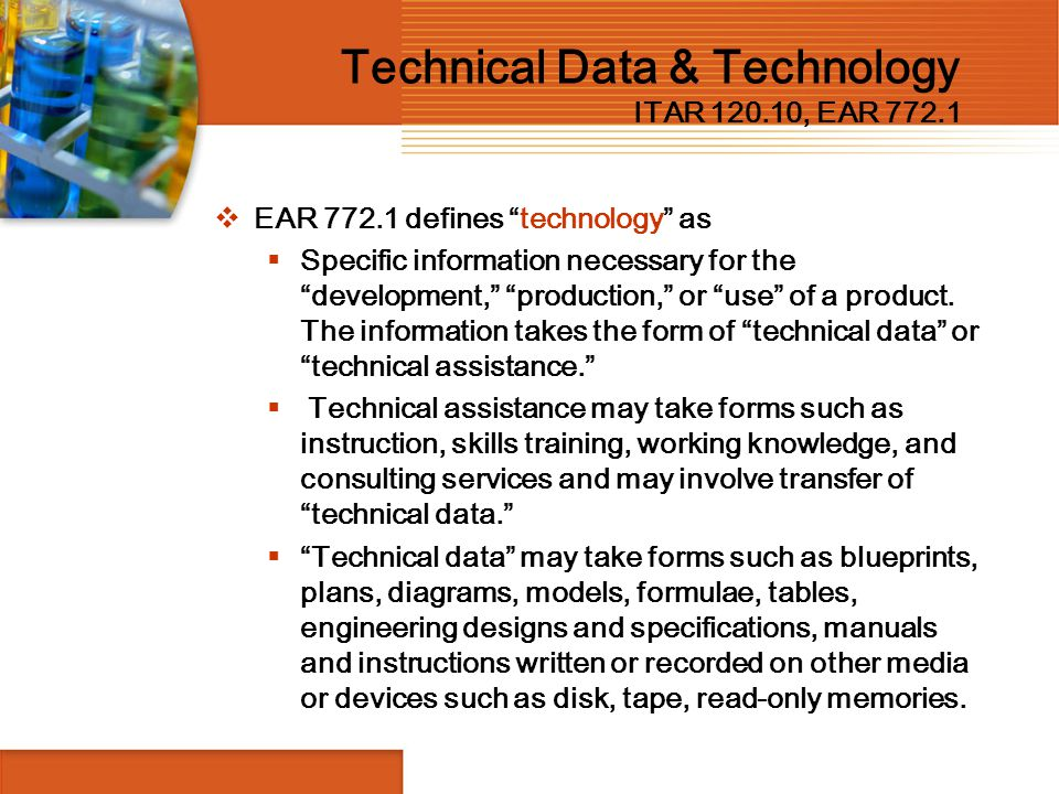 """ EAR 772.1 defines """"technology"""" as  Specific information necessary for the """"development,"""" """"production,"""" or """"use"""" of a product. The information takes"""